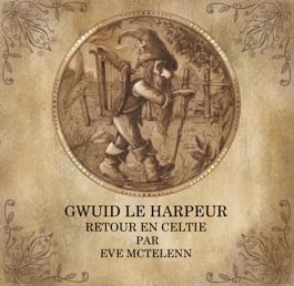Gwuid le harpeur d'Eve Mc Telenn